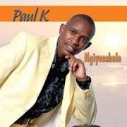 Paul K - Ngiyosabela